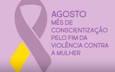 Agosto é o mês de conscientização pelo fim da violência contra a mulher